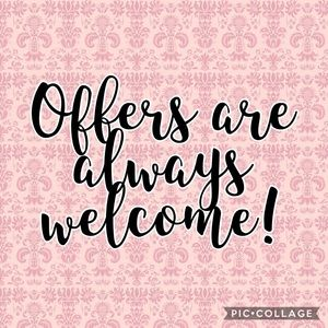OFFERS ARE ALWAYS WELCOME!